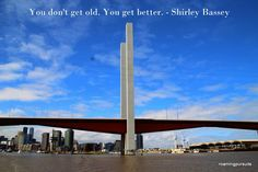 Melbourne, Shirley Bassey, Getting Old, Wind Turbine, Celebrities, Quotes, Quotations, Getting Older, Celebs