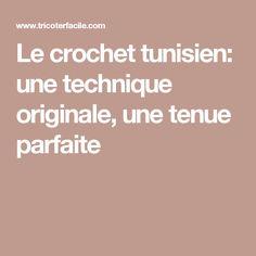 Le crochet tunisien: une technique originale, une tenue parfaite