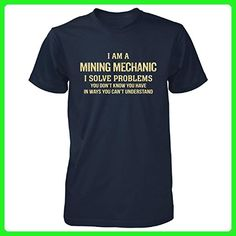 I'm A Mining Mechanic I Solve Problems. Funny Gift - Unisex Tshirt Navy 4XL - Careers professions shirts (*Amazon Partner-Link)