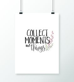 Handlettering: Collect moments not things Rustic Wedding Stationery, Stationery Set, Free Poster Printables, Beautiful Posters, Statements, Brush Lettering, Quote Prints, Bujo, Art Deco