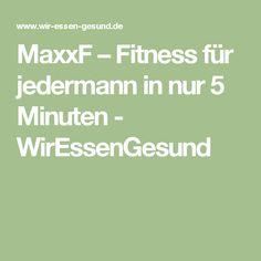 MaxxF – Fitness für jedermann in nur 5 Minuten - WirEssenGesund