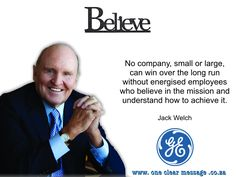 """""""No company, small or large, can win over the long run without energised employees who believe in the mission and understand how to achieve it."""" Jack Welch #Strategy   #EmotionalIntelligence   #EmployeeEngagement #ChangeManagement"""