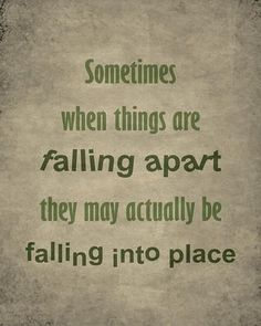 Uplifting quotes sayings things are falling apart - Collection Of Inspiring Quotes, Sayings, Images Great Quotes, Quotes To Live By, Me Quotes, Motivational Quotes, Funny Quotes, Inspirational Quotes, Positive Quotes, Reason Quotes, Place Quotes