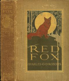 Charles Livingston Bull--Roberts--Red Fox--Page, 1905 | Flickr - Photo Sharing!