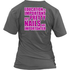 Education is Important But Pretty Nails Are Importanter | Pretty Fierce Ladies Graphic V-Neck Tee