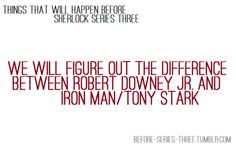 Robert Downey Jr. is Tony Stark.  I have just accepted this and moved on.