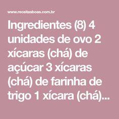 Ingredientes (8) 4 unidades de ovo 2 xícaras (chá) de açúcar 3 xícaras (chá) de farinha de trigo 1 xícara (chá) de margarina 1 xícara (chá) de amido de milho 1 xícara (chá) de leite 1 vidro de leite de coco 1 colher (sopa) de fermento químico em pó Como Fazer Bata todos os ingredientes [...]