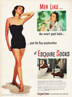 Esquire Ad for ....socks?Nothing like a woman in a swimsuit to show off a pair of argyle socks! 1950s #vintage #sexist ads #1950s