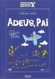 Adeus, Pai Realizador: Luís Filipe Rocha 1996