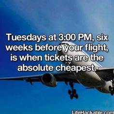 To get the best deal on a flight, browse through your options on a Tuesday. | 19 Instagram Travel Hacks That Are Borderline Genius