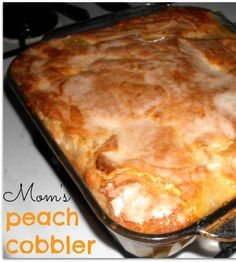 The Food Hussy!: Recipe: Mom's Peach Cobbler Mom's Peach Cobbler - really unique recipe and it's the best! Can be used with lots of kinds of fruit!
