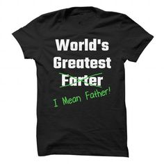 Worlds Greatest Farter I Mean Father T Shirts, Hoodies. Check price ==► https://www.sunfrog.com/Holidays/Worlds-Greatest-FarterI-Mean-Father.html?41382 $19