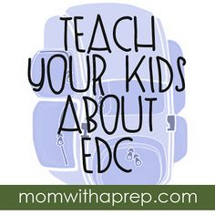 Teach Your Kids About EDC  (Everyday Carry)  {Mom with a Prep}