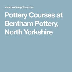 Pottery Courses at Bentham Pottery, North Yorkshire