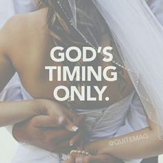 Hope its his time soon cause Im starting to grow sick of waiting.. but I want to wait for the Man God has for me