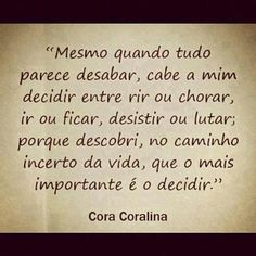 Find images and videos about quote, english and portuguese on We Heart It - the app to get lost in what you love. L Quotes, True Quotes, Best Quotes, Life Affirming, Word 3, Life Goes On, Study Motivation, More Than Words, Make Me Happy