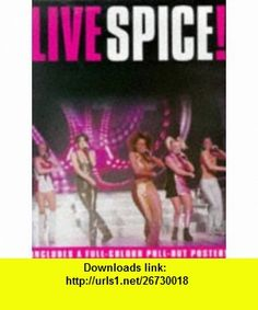 Spice Girls Live Spice! (9780711969407) Omnibus Press, Cmnibus Press, Robert Dimery , ISBN-10: 071196940X  , ISBN-13: 978-0711969407 ,  , tutorials , pdf , ebook , torrent , downloads , rapidshare , filesonic , hotfile , megaupload , fileserve