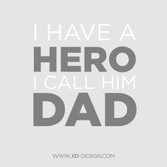 Father's Day - I have a hero, I call him dad. #quote #father