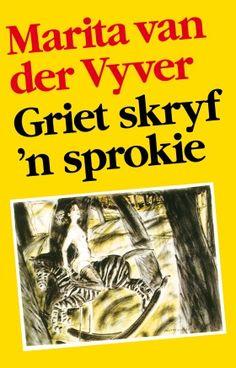 Griet Skryf 'n Sprokie deur MArita van der Vyver African Literature, Afrikaans, Book Worms, My Books, Reading, Writers, South Africa, Om, Happiness