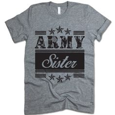 """The listing is for one short-sleeve UNISEX crewneck t-shirt with """"Army Sister"""" design. Please refer to the size chart below (laying flat measurements in inches) if you want to measure it against one o"""