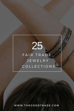 25 FAIR TRADE JEWELRY COLLECTIONS FOR THE GLOBALLY MINDED | Each of these 25 social enterprise jewelry collections is doing an incredible work to sustainably end cycles of poverty and empower artisans within some of the world's most disadvantaged communities. Check them out!