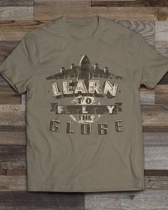 "Share Squadron Posters for a 10% off coupon! ""Learn to Fly the Globe"" C-17 – Shirt #http://www.pinterest.com/squadronposters/"