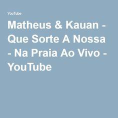 Matheus & Kauan - Que Sorte A Nossa - Na Praia Ao Vivo - YouTube