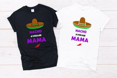 Nacho Average Mama/ Dad Mexican Fiesta Adult T-Shirt Tee Design, Dads, Rompers, Birthday, Mens Tops, Cotton, T Shirt, Etsy, Women