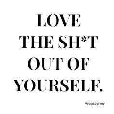 Love the Shit out of Yourself