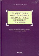 Hernando Cebriá, Luis El abuso de la posición jurídica del socio en las sociedades de capital. Bosch , 2013