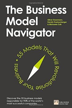 "Read ""The Business Model Navigator 55 Models That Will Revolutionise Your Business"" by Oliver Gassmann available from Rakuten Kobo. A strong business model is the bedrock to business success. But all too often we fail to adapt, clinging to outdated mod. Most Successful Businesses, Business Model, Quick Reads, Penguin Books, Models, Critical Thinking, Book Lists, Reading Online, Books Online"