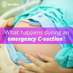 You prepare for a normal labor and delivery, but what happens if you find yourself in an emergency c-section situation?