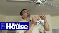 How To Install A Ceiling Fan This Old House Youtube In This Video This Old House Electrical Contractor John Barros Shows Old Houses Ceiling Fan Diy Projects