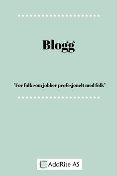 Fagblogg for folk som jobber profesjonelt med folk fra nettsiden til AddRise AS. Tekstene er skrevet av Inger Cecilie Rise eller Kjell Rise Folk, Forks, Folk Music