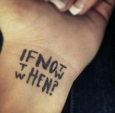 If not now, then when? #tattoos