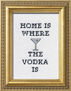 Home Is Where The Vodka Is