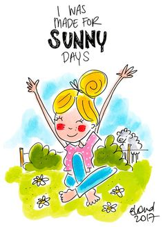 I was made for sunny days - Blond Amsterdam Yep, that's me! Blond Amsterdam, Amsterdam Art, Sunny Day Quotes, Tinkerbell, Summer Decoration, Weather Quotes, Tarjetas Diy, Happy Thoughts, Sunny Days