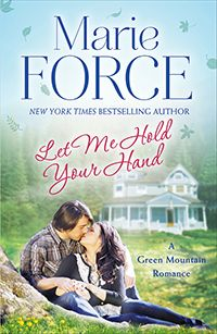 """Read """"Let Me Hold Your Hand: Green Mountain Book by Marie Force available from Rakuten Kobo. From New York Times bestselling author Marie Force, creator of the beloved McCarthys of Gansett Island, Quantum and Fata. Jill Shalvis, Books To Read, My Books, All About Me Book, Contemporary Romance Books, Green Mountain, Hold You, Ebook Pdf, Bestselling Author"""