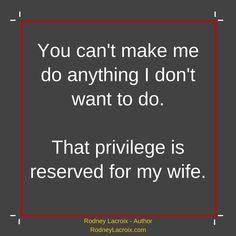 marriage | wife | humor | funny | meme | author | tweets from @moooooog35 | Rodney Lacroix | My books: amzn.to/2crgRZz | My website: rodneylacroix.com