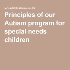 Principles of our Autism program for special needs children