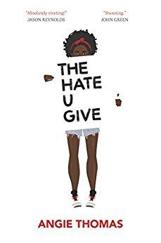 the hate u give by angie thomas plus 18 other highly anticipated novels in 2017