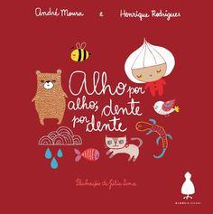 Alho por alho, dente por dente. A mashup of Brazilian popular sayings. Very cool illustrations by Júlia Lima