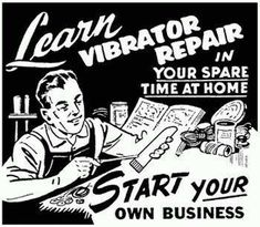 Learn Vibrator Repair In Your Spare Time At Home? I assume this is a joke, but you never can tell with these old ads! Funny Vintage Ads, Funny Ads, Vintage Humor, Vintage Posters, Funny Signs, Vintage Stuff, Old Advertisements, Retro Advertising, Retro Ads