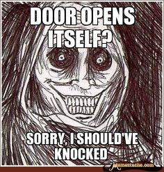 Door Opens itself? / Sorry, i should've knocked
