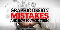 Some Graphic Design Mistakes and How to Avoid Them #graphicdesigners #mistakes #graphicdesign #designtrends2014