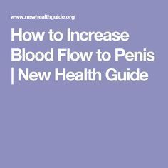 How to Increase Blood Flow to Penis | New Health Guide