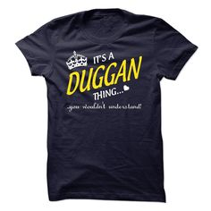 [Popular tshirt name ideas] Its A DUGGAN Thing..  Top Shirt design  If youre A DUGGAN then this shirt is for you!If Youre A DUGGAN You Understand  Everyone else has no idea  These make great gifts for other family members  Tshirt Guys Lady Hodie  SHARE and Get Discount Today Order now before we SELL OUT  Camping a breit thing you wouldnt understand tshirt hoodie hoodies year name birthday a duggan