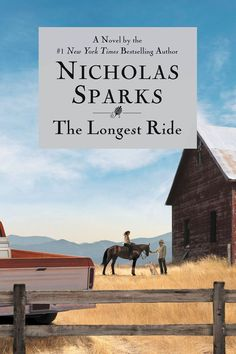 "Your Quickie Guide to Every Nicholas Sparks Book: 2013 - ""The Longest Ride"""