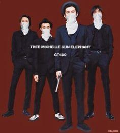 THEE MICHELLE GUN ELEPHANT