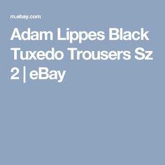 Adam Lippes Black Tuxedo Trousers Sz 2   | eBay